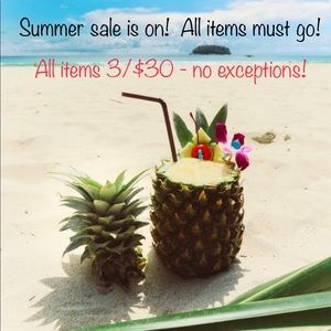 3 for $30!! Summer sale time! No exceptions!